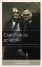 Dark Forces at Work : Essays on Social Dynamics and Cinematic Horrors - eBook