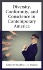 Diversity, Conformity, and Conscience in Contemporary America - eBook