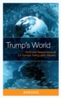 Trump's World : Peril and Opportunity in US Foreign Policy after Obama - eBook