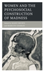 Women and the Psychosocial Construction of Madness - eBook