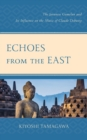 Echoes from the East : The Javanese Gamelan and its Influence on the Music of Claude Debussy - eBook