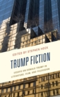 Trump Fiction : Essays on Donald Trump in Literature, Film, and Television - eBook