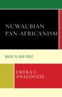 Nuwaubian Pan-Africanism : Back to Our Root - eBook