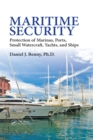 Maritime Security : Protection of Marinas, Ports, Small Watercraft, Yachts, and Ships - eBook