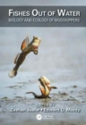Fishes Out of Water : Biology and Ecology of Mudskippers - Book