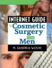 Internet Guide to Cosmetic Surgery for Men - eBook