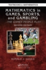 Mathematics in Games, Sports, and Gambling : The Games People Play, Second Edition - Book