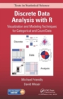 Discrete Data Analysis with R : Visualization and Modeling Techniques for Categorical and Count Data - Book