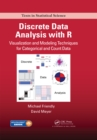 Discrete Data Analysis with R : Visualization and Modeling Techniques for Categorical and Count Data - eBook