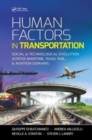 Human Factors in Transportation : Social and Technological Evolution Across Maritime, Road, Rail, and Aviation Domains - Book