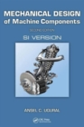 Mechanical Design of Machine Components : SI Version - Book
