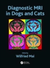 Diagnostic MRI in Dogs and Cats - Book