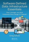 Software-Defined Data Infrastructure Essentials : Cloud, Converged, and Virtual Fundamental Server Storage I/O Tradecraft - Book