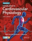 Levick's Introduction to Cardiovascular Physiology - Book
