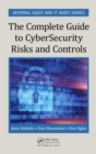 The Complete Guide to Cybersecurity Risks and Controls - eBook