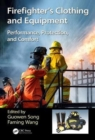 Firefighters' Clothing and Equipment : Performance, Protection, and Comfort - Book