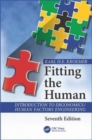 Fitting the Human : Introduction to Ergonomics / Human Factors Engineering, Seventh Edition - Book