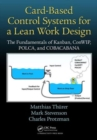 Card-Based Control Systems for a Lean Work Design : The Fundamentals of Kanban, ConWIP, POLCA, and COBACABANA - Book