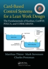 Card-Based Control Systems for a Lean Work Design : The Fundamentals of Kanban, ConWIP, POLCA, and COBACABANA - eBook