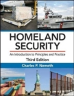Homeland Security : An Introduction to Principles and Practice, Third Edition - Book