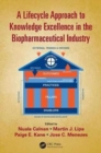 A Lifecycle Approach to Knowledge Excellence in the Biopharmaceutical Industry - Book