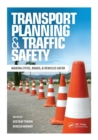 Transport Planning and Traffic Safety : Making Cities, Roads, and Vehicles Safer - Book