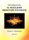 Introduction to Nuclear Reactor Physics - eBook