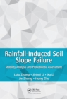 Rainfall-Induced Soil Slope Failure : Stability Analysis and Probabilistic Assessment - eBook