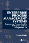 Enterprise Process Management Systems : Engineering Process-Centric Enterprise Systems using BPMN 2.0 - Book