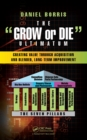 The Grow or Die Ultimatum : Creating Value Through Acquisition and Blended, Long-Term Improvement Formulas - eBook