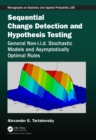 Sequential Change Detection and Hypothesis Testing : General Non-i.i.d. Stochastic Models and Asymptotically Optimal Rules - eBook