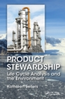 Product Stewardship : Life Cycle Analysis and the Environment - eBook