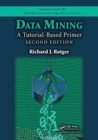 Data Mining : A Tutorial-Based Primer, Second Edition - Book