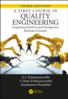 A First Course in Quality Engineering : Integrating Statistical and Management Methods of Quality, Third Edition - eBook