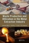 Waste Production and Utilization in the Metal Extraction Industry - Book