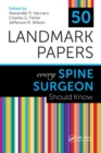 50 Landmark Papers Every Spine Surgeon Should Know - Book
