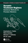 Dynamic Treatment Regimes : Statistical Methods for Precision Medicine - eBook