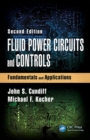 Fluid Power Circuits and Controls : Fundamentals and Applications, Second Edition - Book