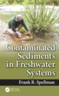 Contaminated Sediments in Freshwater Systems - eBook