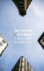 The Future X Network : A Bell Labs Perspective - Book