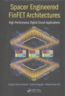 Spacer Engineered FinFET Architectures : High-Performance Digital Circuit Applications - Book