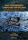 High Performance Computing for Big Data : Methodologies and Applications - Book