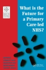 What is the Future for a Primary Care-Led NHS? - eBook