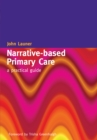 Narrative-Based Primary Care : A Practical Guide - eBook