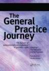 The General Practice Journey : The Future of Educational Management in Primary Care - eBook