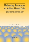 Releasing Resources to Achieve Health Gain - eBook