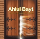 Ahlul Bayt : The Holy Family of Prophet Mohammad (Pbuh&F) - eBook