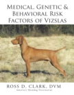 Medical, Genetic & Behavioral Risk Factors of Vizslas - eBook
