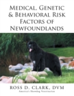 Medical, Genetic & Behavioral Risk Factors of Newfoundlands - eBook