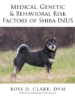 Medical, Genetic & Behavioral Risk Factors of Shiba Inus - eBook